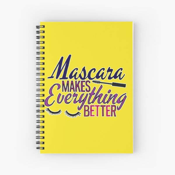 Mascara makes everything better typography Spiral Notebook