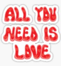 All You Need is Love Sticker