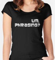 Um, phrasing? Women's Fitted Scoop T-Shirt