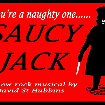 Saucy Jack - the musical by Alan67Q