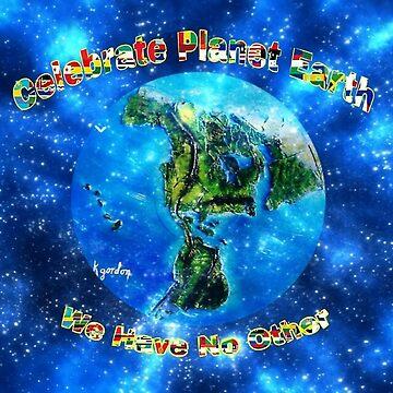 Celebrate Planet Earth  by kjgordon