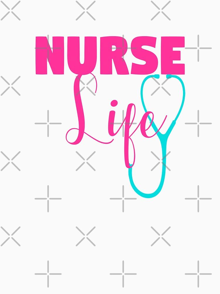 Nurse Life Tee - Tank Entrepreneur Company Mom Life by karim7