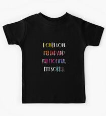 I Only Love My Bed And My Momma. I'm Sorry. Kids Tee