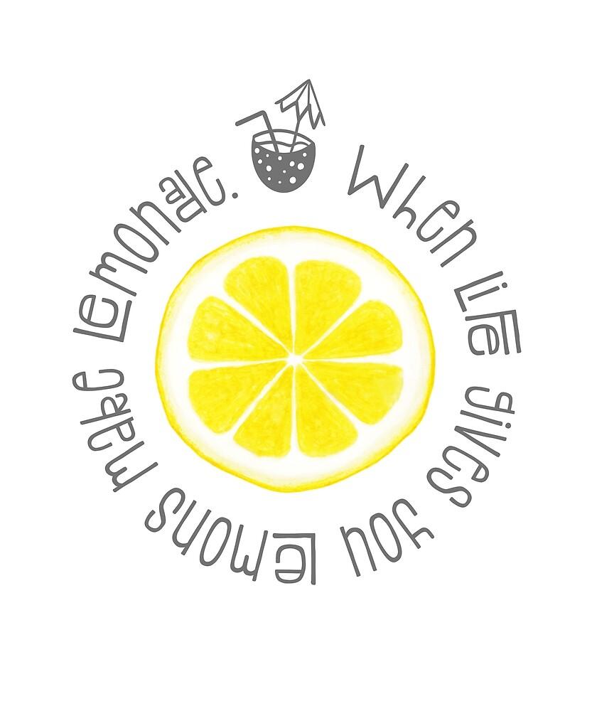 When Life Gives You Lemons Make Lemonade Motivational Saying