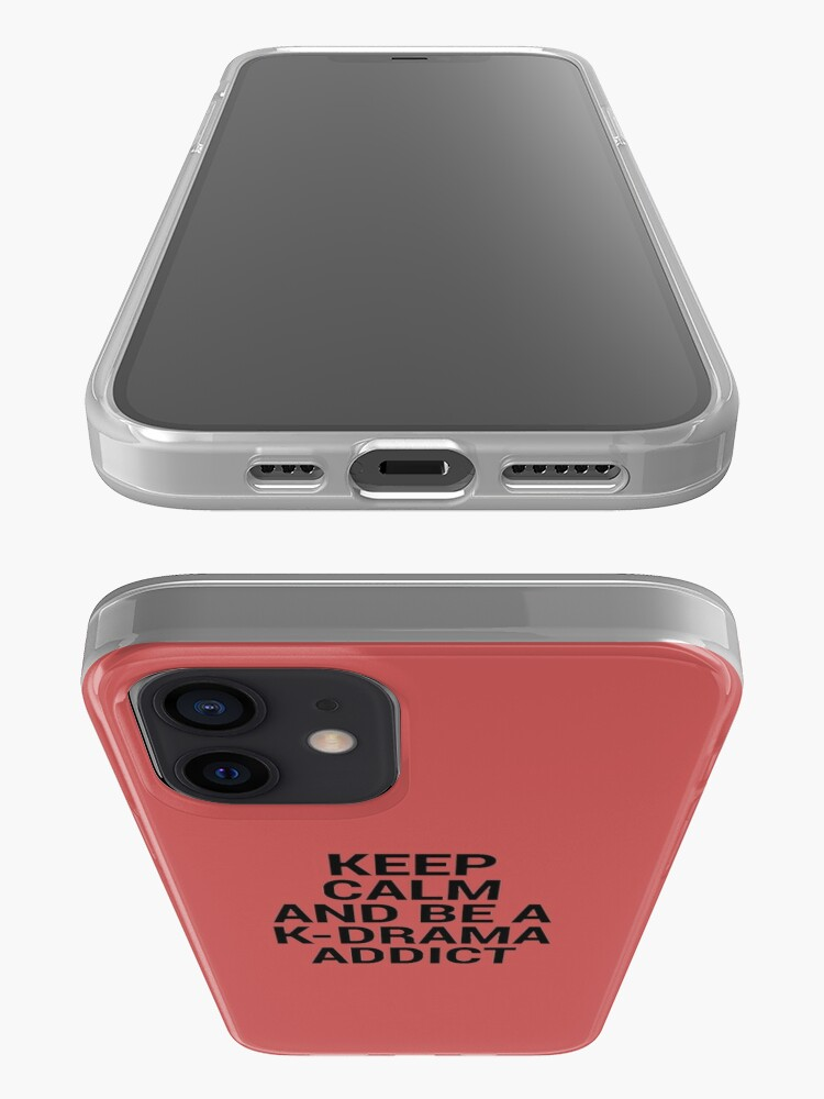 Alternate view of Keep Calm and be a K-Drama Addict 2 iPhone Case & Cover