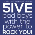 5ive Bad Boys with the Power to ROCK YOU! (original lineup - white version) by Melanie St. Clair