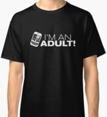I'm an ADULT! (White Version) Classic T-Shirt