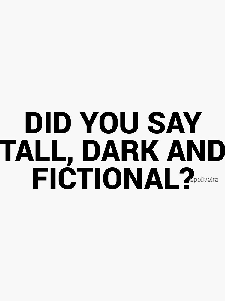 Tall Dark and Fictional Men by epoliveira