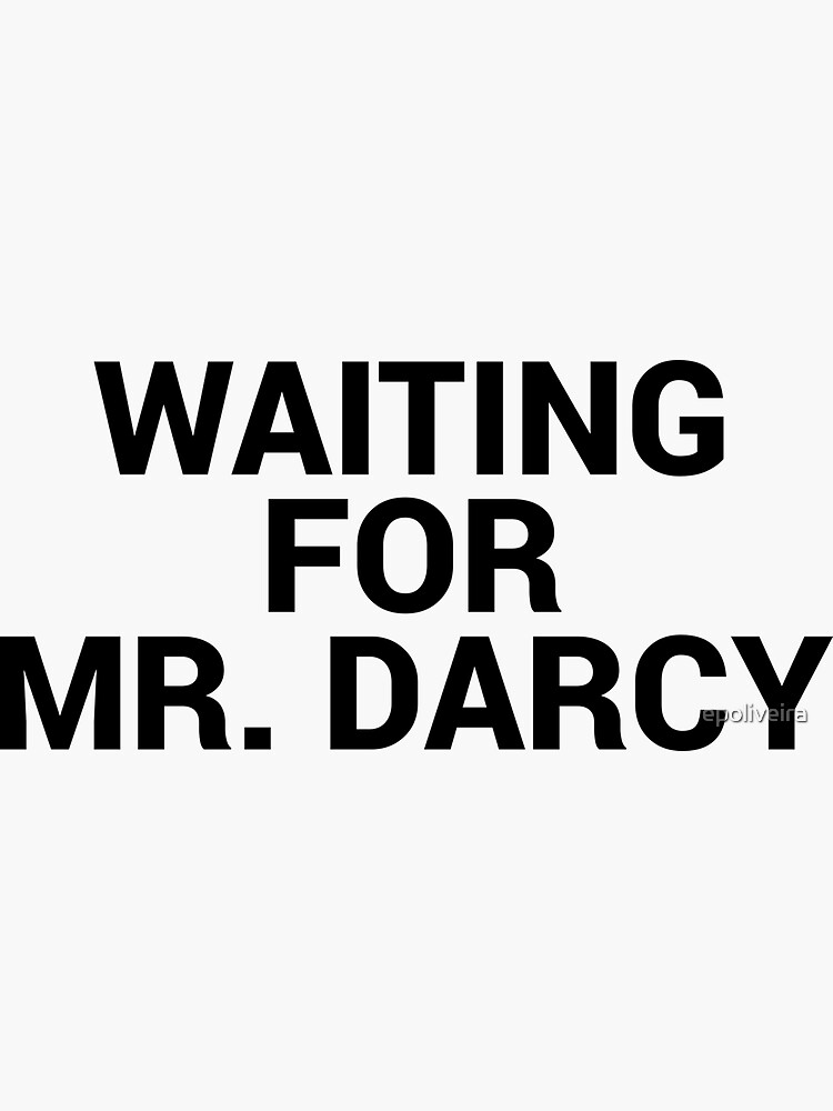Waiting for Mr Darcy Pride and Prejudice Fan by epoliveira