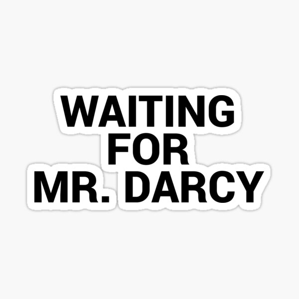 Waiting for Mr Darcy Pride and Prejudice Fan Sticker