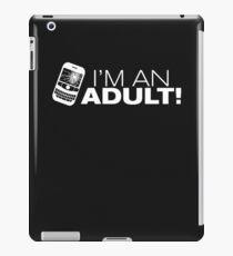 I'm an ADULT! (White Version) iPad Case/Skin