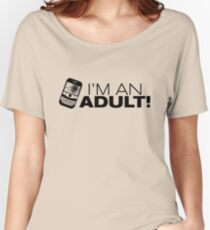 I'm an ADULT! (Black Version) Women's Relaxed Fit T-Shirt