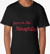 Born In The Noughties Original Gift Design Long T Shirt