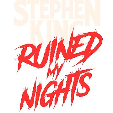 Stephen King ruined my nights by TheZeroCorp