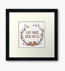 Eat Nuts, Kick Butts Framed Print