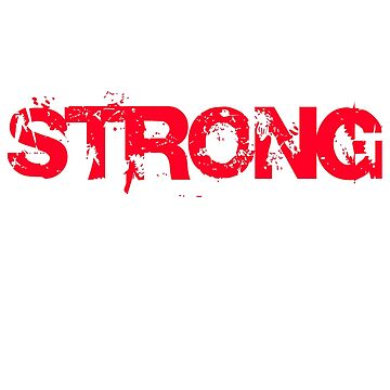 Be strong Shirt by angelmc