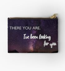 There you are. I've been looking for you. Studio Pouch