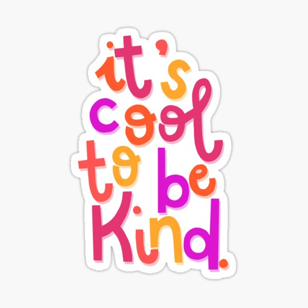 It's Cool To Be Kind  Glossy Sticker