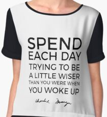 Spend each day | Charlie Munger Chiffon Top
