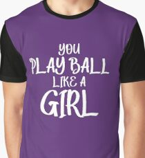 Play Ball Like a Girl Quote - Sandlot Graphic T-Shirt