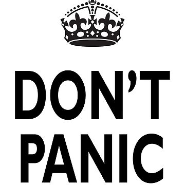 Don't Panic by TOMSREDBUBBLE