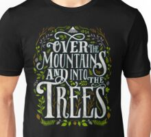 Over The Mountains And Into The Trees Unisex T-Shirt