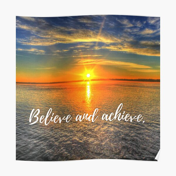 Believe and Achieve. Poster