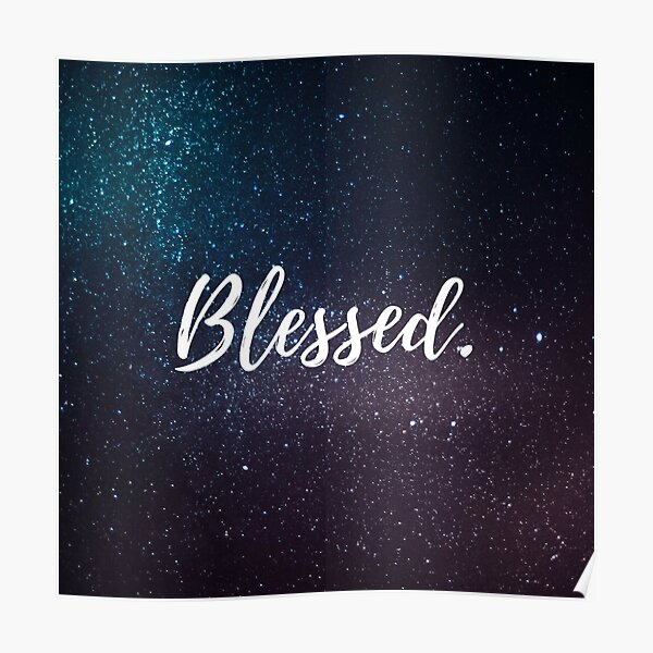 Blessed. Poster