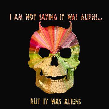 It was aliens by vonAchberg
