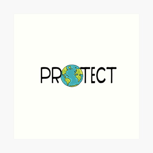 Protect Earth Art Print