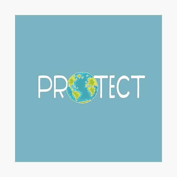 Protect Earth Photographic Print
