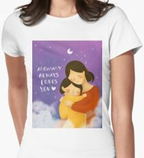 Mommy always loves you Women's Fitted T-Shirt