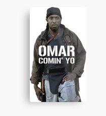 Omar Comin' Yo Metal Print