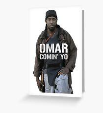 Omar Comin' Yo Greeting Card