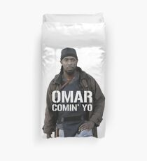 Omar Comin' Yo Duvet Cover
