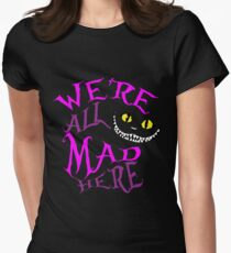 We're All Mad Here Cheshire Cat Women's Fitted T-Shirt