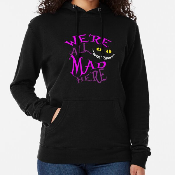 We're All Mad Here Cheshire Cat Lightweight Hoodie