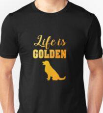 Life is Golden | Golden Yellow Labrodor Retriever Popular Family Pet Dog  Unisex T-Shirt