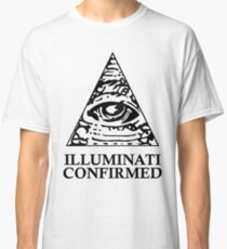 ILLUMINATI CONFIRMED Classic T-Shirt