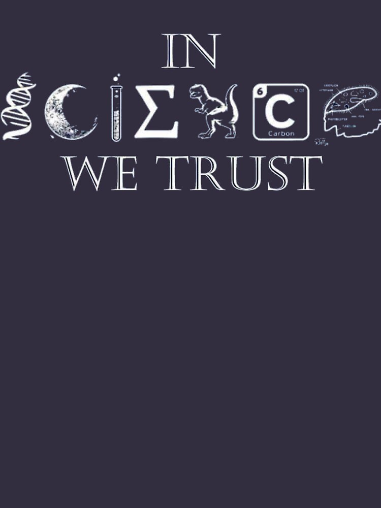IN SCIENCE WE TRUST | Unisex T-Shirt