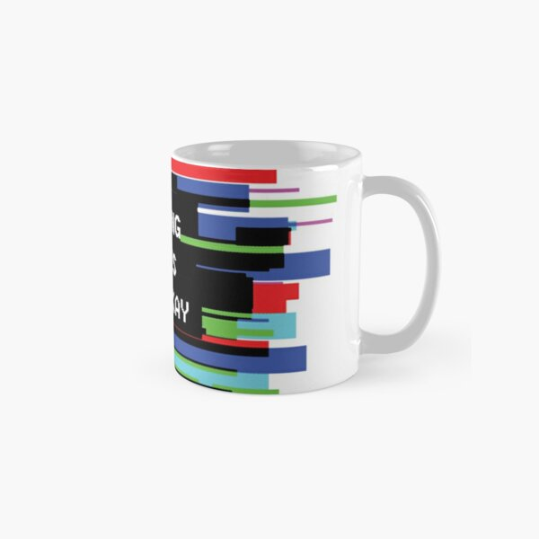 Good Morning Time to Start the Day Classic Mug