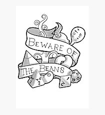 Beware the Beans DnD  Photographic Print