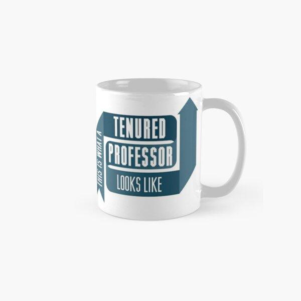 This is What a Tenured Professor Looks Like - BLUE Classic Mug