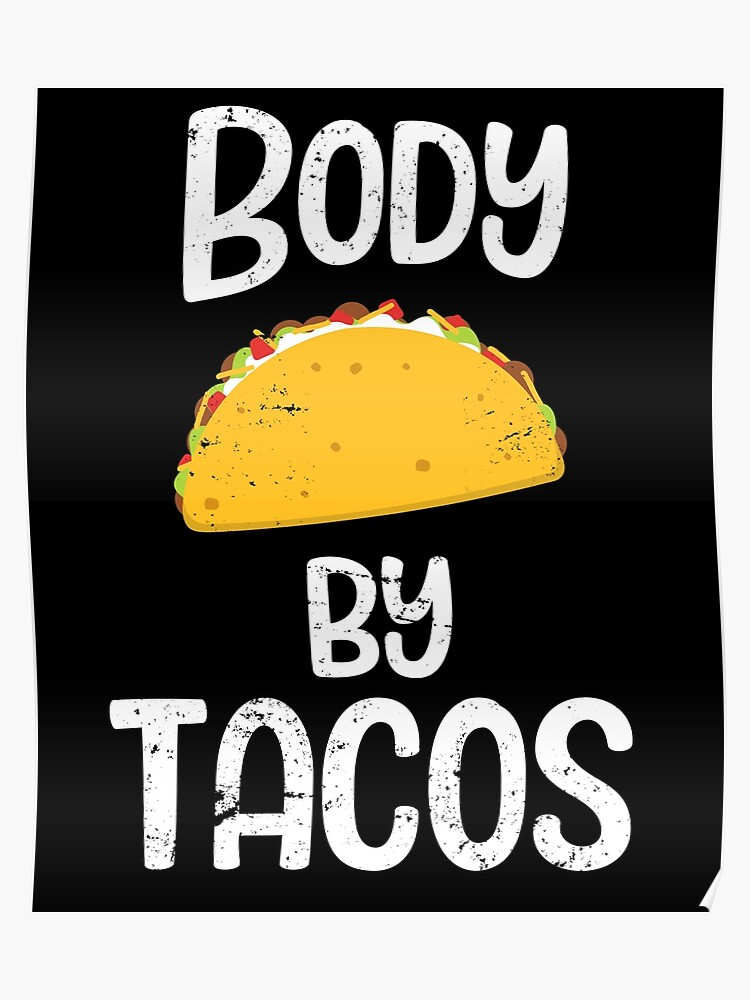 8d2eb00262 Body By Tacos - Funny Taco Workout Shirt - Gym Diet Joke