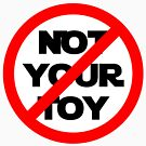Not Your Toy  by talgursmusthave