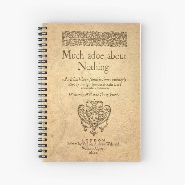 Shakespeare. Much adoe about nothing, 1600 Spiral Notebook