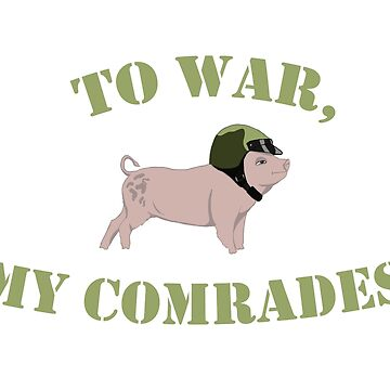 To War, My Comrades! by maephly