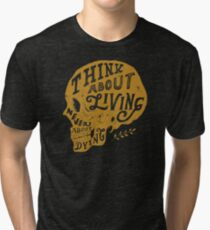 Think About Living Tri-blend T-Shirt
