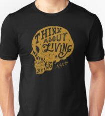 Think About Living Unisex T-Shirt
