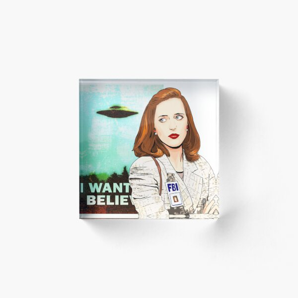 The X Files I Want to Believe Dana Scully  Acrylic Block